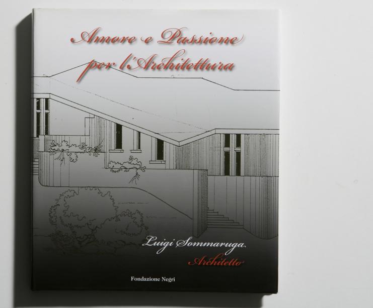 Amore e passione per l'architettura. Arch. Luigi  Sommaruga - copertina